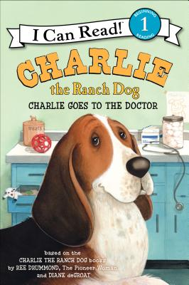 Charlie the Ranch Dog: Charlie Goes to the Doctor (I Can Read Level 1) Cover Image