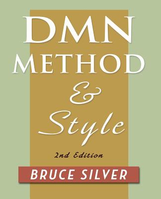 DMN Method and Style. 2nd Edition: A Business Pracitioner's Guide to Decision Modeling Cover Image