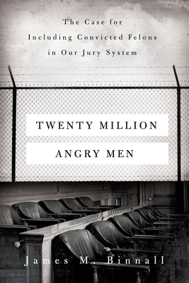 Twenty Million Angry Men: The Case for Including Convicted Felons in Our Jury System Cover Image