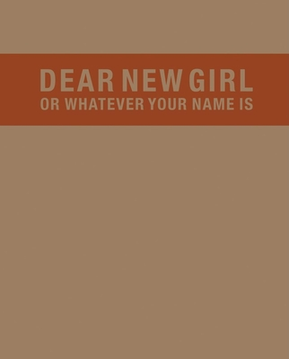 Dear New Girl or Whatever Your Name Is Cover