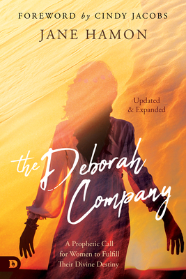 The Deborah Company (Updated and Expanded): A Prophetic Call for Women to Fulfill Their Divine Destiny Cover Image