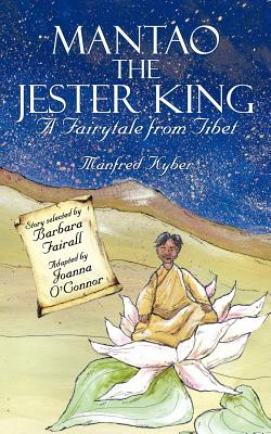 Mantao the Jester King: A Fairytale from Tibet Cover Image