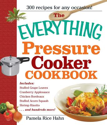 The Everything Pressure Cooker Cookbook (Everything®) Cover Image