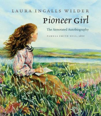 Pioneer Girl: The Annotated Autobiography Cover Image