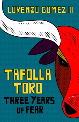 Tafolla Toro: Three Years of Fear Cover Image