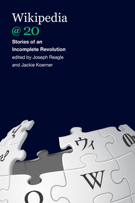 Wikipedia @ 20: Stories of an Incomplete Revolution Cover Image
