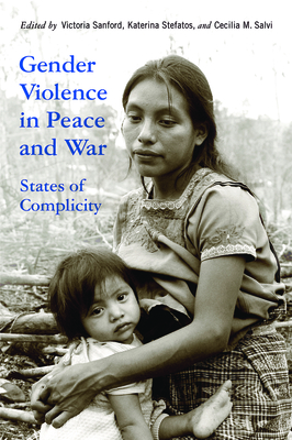 Gender Violence in Peace and War: States of Complicity Cover Image