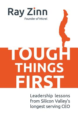 Tough Things First: Leadership Lessons from Silicon Valley's Longest Serving CEO Cover Image