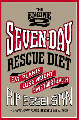 The Engine 2 Seven-Day Rescue Diet Cover