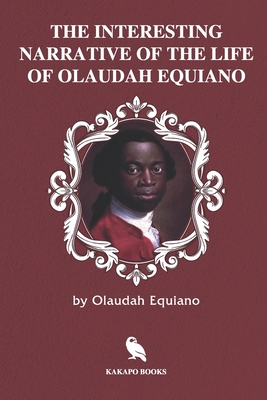The Interesting Narrative of the Life of Olaudah Equiano (Illustrated) Cover Image