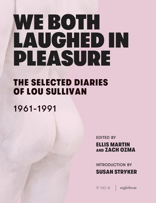 We Both Laughed in Pleasure: The Selected Diaries of Lou Sullivan Cover Image