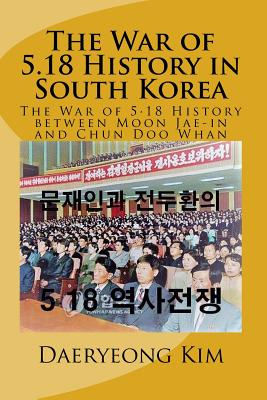 Cover for The War of 5.18 History in South Korea