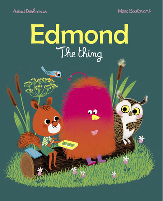 Edmond, The Thing, by Astrid Desbordes