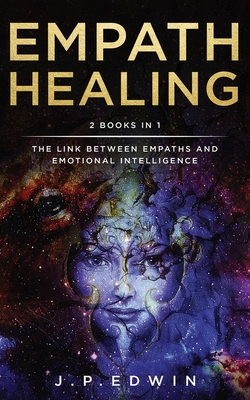 Empath Healing: 2 Books in 1 - The Link Between Empaths and Emotional Intelligence Cover Image