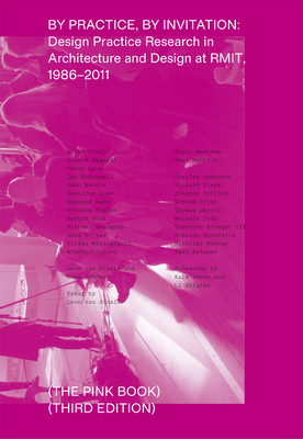 By Practice, by Invitation: Design Practice Research in Architecture and Design at Rmit, 1986-2011 Cover Image