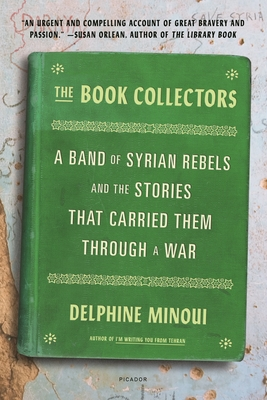 The Book Collectors: A Band of Syrian Rebels and the Stories That Carried Them Through a War Cover Image