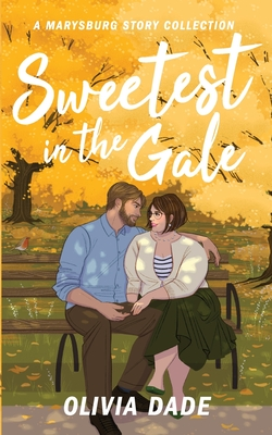 Sweetest in the Gale: A Marysburg Story Collection Cover Image