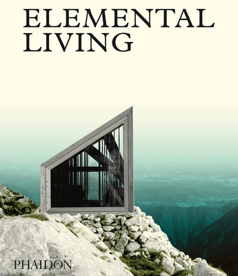Elemental Living: Contemporary Houses in Nature Cover Image