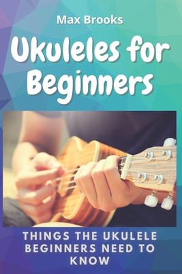 Ukuleles for Beginners: Things The Ukulele Beginners Need to Know Cover Image