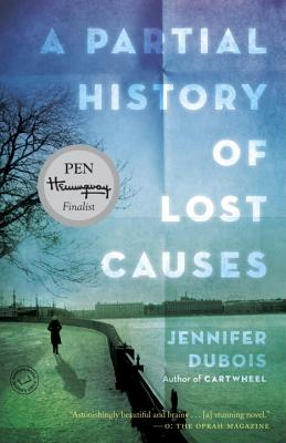 A Partial History of Lost Causes: A Novel Cover Image