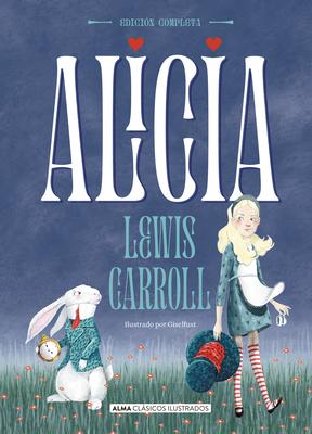 Alicia: Edición completa (Clásicos ilustrados) Cover Image