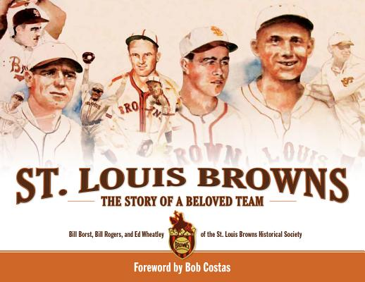 St. Louis Browns: The Story of a Beloved Team Cover Image