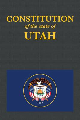 The Constitution of the State of Utah (Us Constitution #45) Cover Image