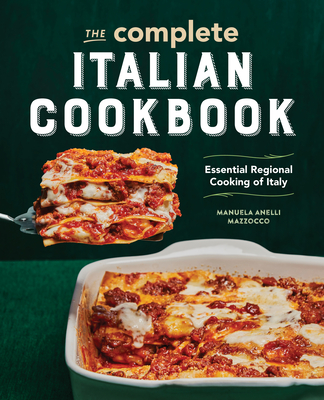The Complete Italian Cookbook: Essential Regional Cooking of Italy Cover Image