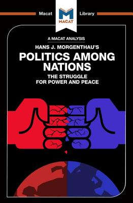 An Analysis of Hans J. Morgenthau's Politics Among Nations (Macat Library) Cover Image