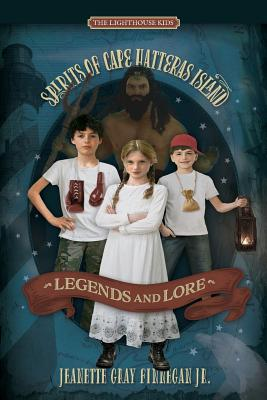 Legends and Lore: Spirits of Cape Hatteras Island Cover Image