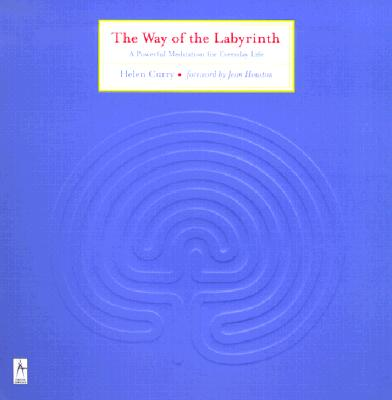 The Way of the Labyrinth: A Powerful Meditation for Everyday Life (Compass) Cover Image
