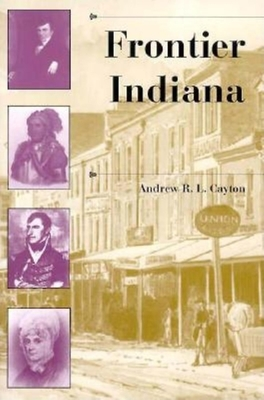 Frontier Indiana (History of the Trans-Appalachian Frontier) Cover Image