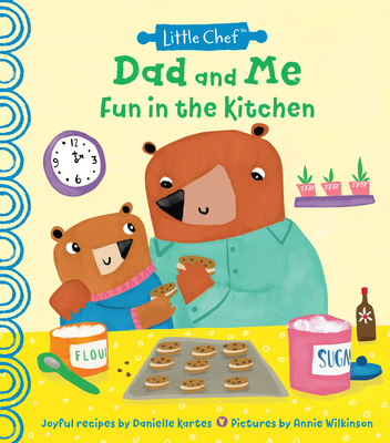 Dad and Me Fun in the Kitchen (Little Chef) Cover Image