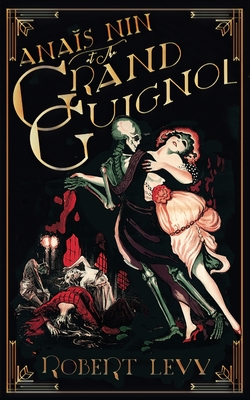 Anaïs Nin at the Grand Guignol Cover Image