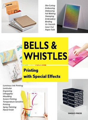 Bells and Whistles: Printing with Special Effects Cover Image