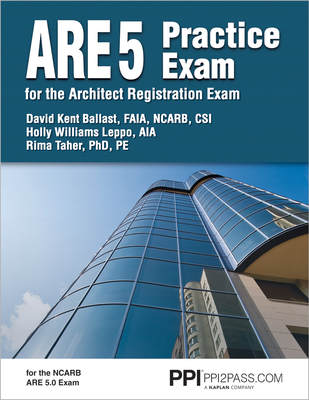 PPI ARE 5 Practice Exam for the Architect Registration Exam – Comprehensive Practice Exam for the NCARB 5.0 Exam Cover Image