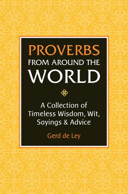 Proverbs from Around the World: A Collection of Timeless Wisdom, Wit, Sayings & Advice Cover Image