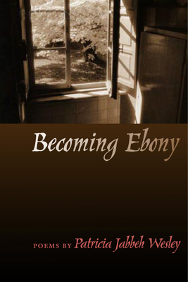 Cover for Becoming Ebony (Crab Orchard Series in Poetry)