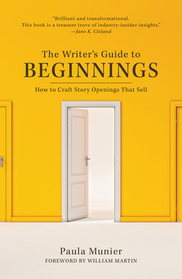 The Writer's Guide to Beginnings: How to Craft Story Openings That Sell cover