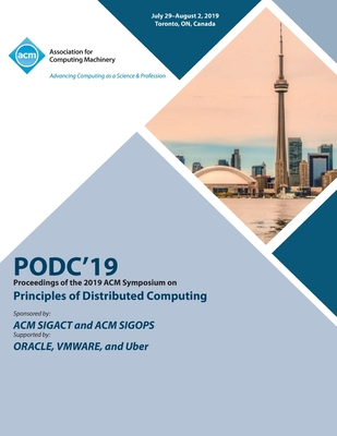 Podc'19: Proceedings of the 2019 ACM Symposium on Principles of Distributed Computing Cover Image