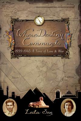 Where Destiny Commands: 1939-1945 A Time of Love & War Cover Image