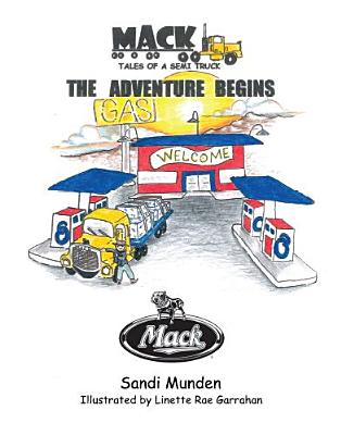 Mack: Tales of a Semi Truck: The Adventure Begins Cover Image