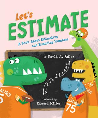 Let's Estimate: A Book About Estimating and Rounding Numbers Cover Image