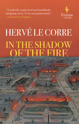IN THE SHADOW OF THE FIRE - by Herve Le Corre