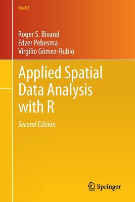Applied Spatial Data Analysis with R (Use R! #10) Cover Image