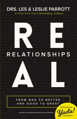 Real Relationships: From Bad to Better and Good to Great Cover Image