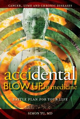 AcciDental Blow Up in Medicine: Battle Plan for Your Life Cover Image