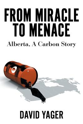 From Miracle to Menace: Alberta, A Carbon Story Cover Image
