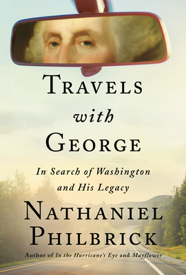 Cover Image for Travels with George: In Search of Washington and His Legacy