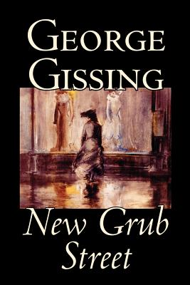 New Grub Street by George Gissing, Fiction Cover Image